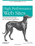 High Performance Web Sites : Essential Knowledge for Front-End Engineers, Souders, Steve, 0596529309