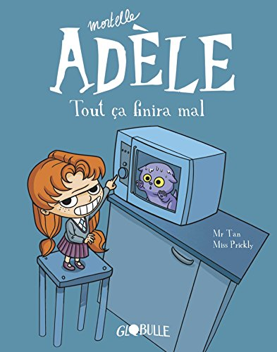 mortelle adele 1/tout ca finira mal french edition