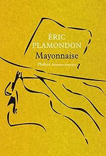Mayonnaise par Plamondon