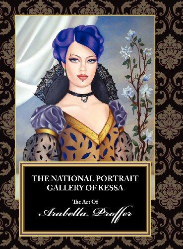 The National Portrait Gallery Of Kessa: The Art Of Arabella Proffer