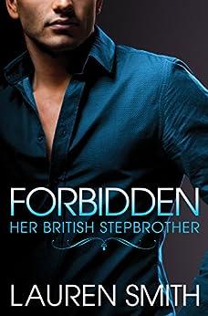 Forbidden: (Her British Stepbrother Book 1) by [Smith, Lauren]
