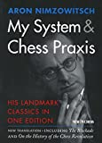 My System & Chess Praxis: His Landmark Classics In One Edition-Aron Nimzowitsch