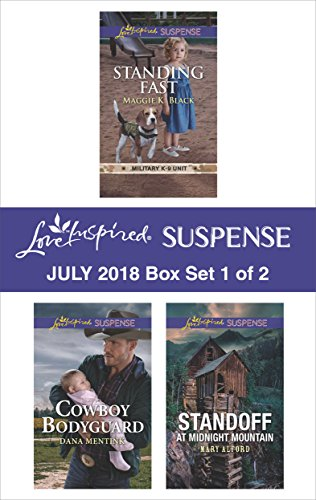 Harlequin Love Inspired Suspense July 2018 - Box Set 1 of 2: Standing Fast\Cowboy Bodyguard\Standoff at Midnight Mountain
