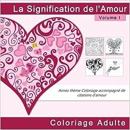 Amazoncom La Signification De Lamour Coloriage Adulte