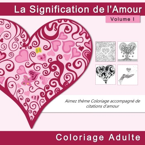 Coloriage Adulte Citation.Amazon Com La Signification De L Amour Coloriage Adulte Aimez
