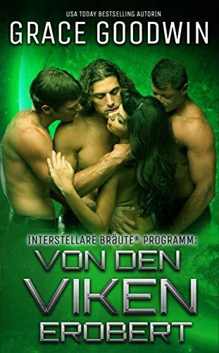 Von den Viken erobert (Interstellare Bräute® Programm 14) (German Edition)