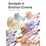 Saudade in Brazilian Cinema: The History of an Emotion on Film
