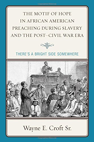 Search : The Motif of Hope in African American Preaching during Slavery and the Post-Civil War Era: There's a Bright Side Somewhere (Rhetoric, Race, and Religion)