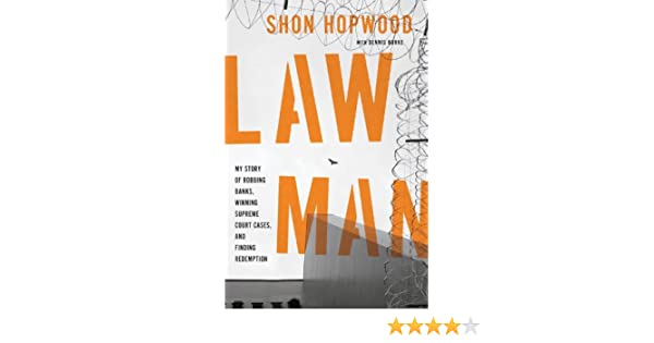 Law Man: My Story of Robbing Banks, Winning Supreme Court Cases, and