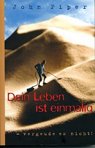 Dein Leben ist einmalig von Elsbeth Tafferner