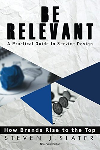 Download Be Relevant: How Brands Rise to the Top Using Service Design ebook