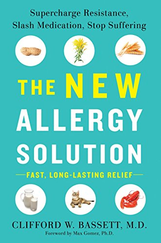 The New Allergy Solution: Supercharge Resistance, Slash Medication, Stop Suffering (Allergy Bedding Control)