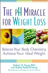 The pH Miracle for Weight Loss: Balance Your Body Chemistry, Achieve Your Ideal Weight Paperback