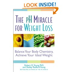 The pH Miracle for Weight Loss: Balance Your Body Chemistry, Achieve Your Ideal Weight