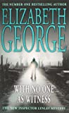 With No One as Witness: An Inspector Lynley Novel: 11 (Inspector Lynley Mysteries 13)