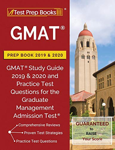 GMAT Prep Book 2019 & 2020: GMAT Study Guide 2019 & 2020 and Practice Test Questions for the Graduate Management Admission Test
