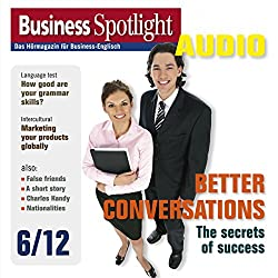 Business Spotlight Audio - Better conversations. 6/2012