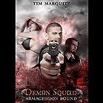 Armageddon Bound: Demon Squad, Book 1 | Tim Marquitz