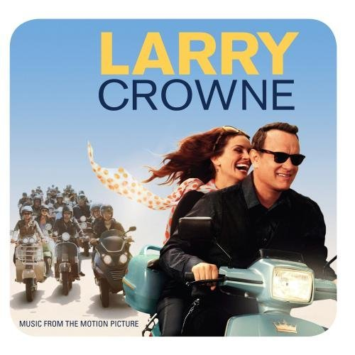 Larry Crowne by Original Soundtrack (2011-06-28)