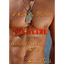 Old Flame (I Love My Marine: Enlisted Edition (Book 4))