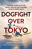 Image of Dogfight over Tokyo: The Final Air Battle of the Pacific and the Last Four Men to Die in World War II