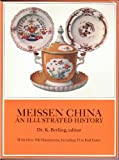 Meissen China: An Illustrated History (With over 700 Illustrations, Including 72 in Full Color)