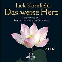 Das weise Herz: Die universellen Prinzipien buddhistischer Psychologie - 7 CDs