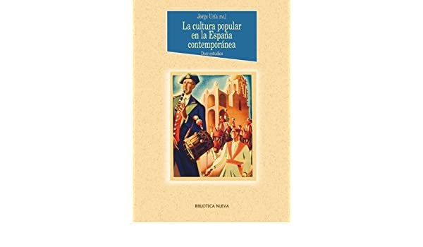 La cultura popular en la España contemporánea (Historia nº 64 ...