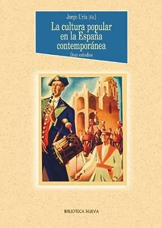 La cultura popular en la España contemporánea (Historia nº 64) eBook: VV. AA.: Amazon.es: Tienda Kindle
