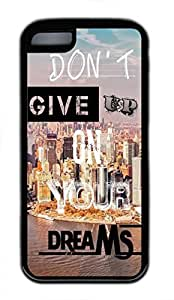 iPhone 5c case, Cute Dont Give Up On Your Dreams-Wallpaper iPhone 5c Cover, iPhone 5c Cases, Soft Black iPhone 5c Covers