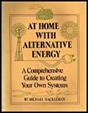 At Home with Alternative Energy, Michael A. Hackleman, 0915238381