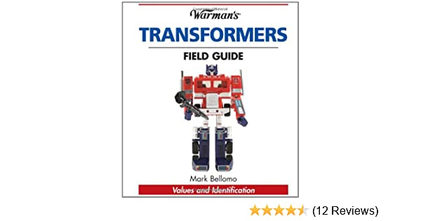 Warman's transformers field guide: values and indentification.