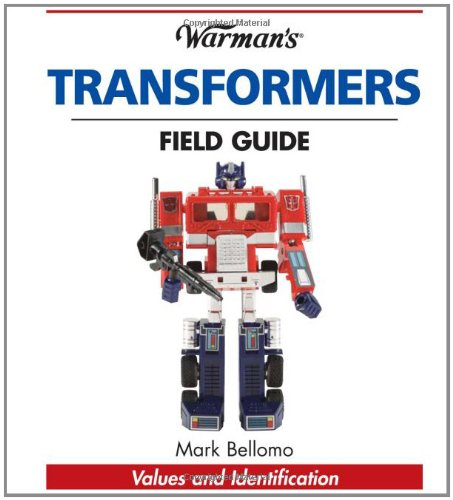 (Warman's Transformers Field Guide: Identification and Values (Warman's Field Guide))