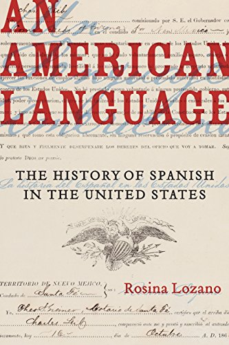 An American Language: The History of Spanish in the United States (American Crossroads) by University of California Press