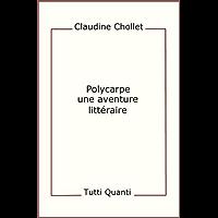 Polycarpe, une aventure littéraire