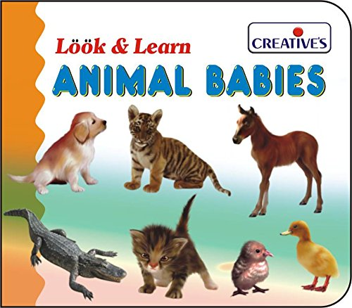Creative Books - Look & Learn Board Book - Baby Animals - (CRE0573) B00930YYJG | Deutsche Outlets
