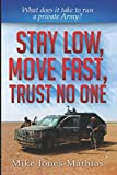 Stay Low, Move Fast, Trust No One