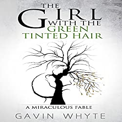 The Girl with the Green-Tinted Hair: A Miraculous Fable