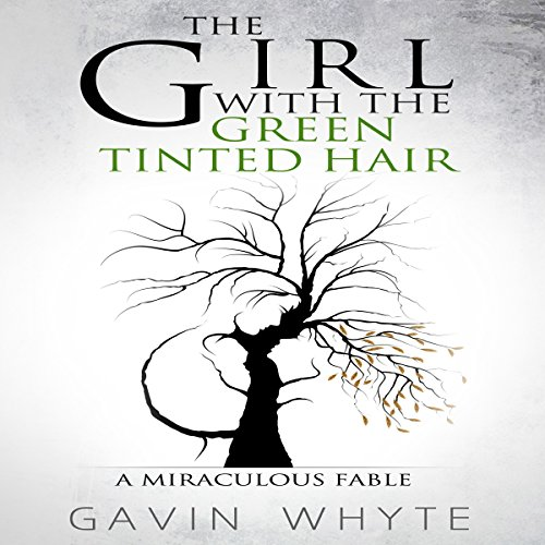 Green Roper - The Girl with the Green-Tinted Hair: A Miraculous Fable