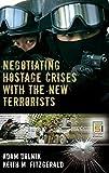 Negotiating Hostage Crises with the New Terrorists (Praeger Security International)