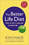 img - for The Better Life Diet: How to Live a Long and Youthful Life book / textbook / text book