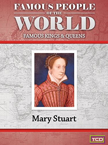 Famous People of the World - Famous Kings & Queens - Mary Stuart