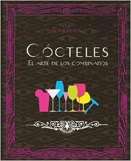 El Barman. Cócteles: el arte de los combinados (Spanish Edition): Parragon Books: 9781407577708: Amazon.com: Books