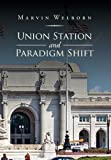 Union Station and Paradigm Shift, Marvin Welborn, 1469184516