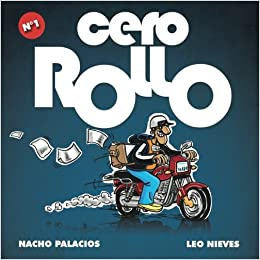 Cero Rollo 1 (Spanish Edition): Nacho Palacios, Leo Nieves: 9781500243241: Amazon.com: Books