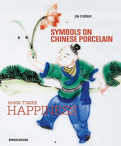 Symbols on Chinese Porcelain: 10,000 x Happiness Hardcover – December 16, 2011