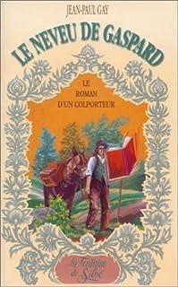 Le neveu de Gaspard : les aventures d'un colporteur savoyard