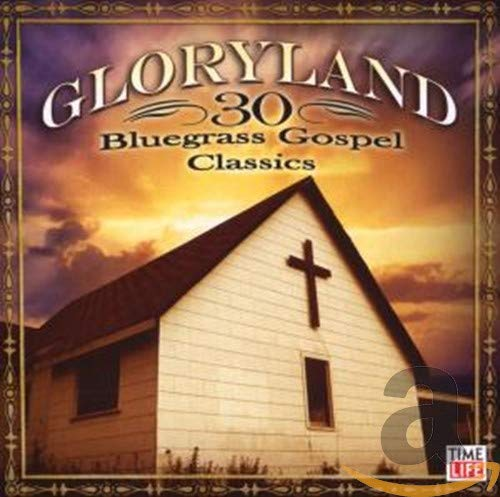 Gloryland: 30 Discount mail order Bluegrass Financial sales sale Classics Gospel