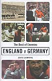 A 100 Years of the Best of Enemies: England V. Germany, a Century of Football Rivalry