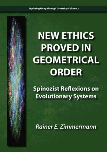 Download New Ethics Proved in Geometrical Order: Spinozist Reflexions on Evolutionary Systems ebook